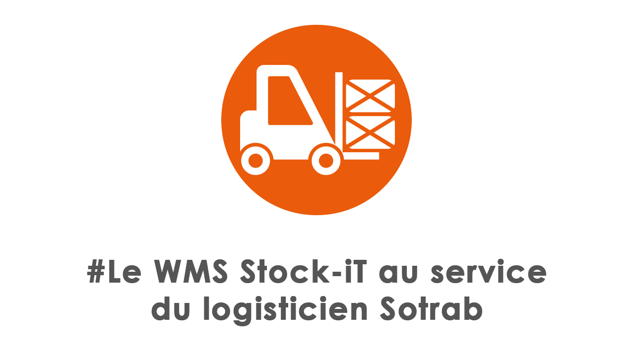 Le WMS Stock-iT au service du logisticien Sotrab